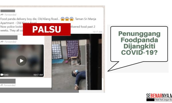 dakwaan rakaman video penunggang foodpanda dijangkiti covid 19 di jalan klang lama adalah palsu