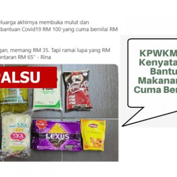 dakwaan kononnya kpwkm menyatakan bantuan bakul makanan covid 19 rm100 cuma bernilai rm35 adalah palsu