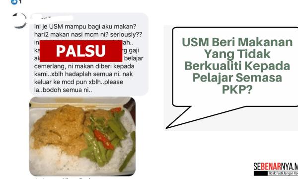 dakwaan makanan yang diberikan kepada pelajar oleh pihak usm tidak berkualiti adalah palsu