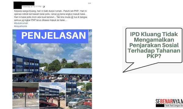 ipd kluang tidak mengamalkan penjarakan sosial terhadap tahanan pkp adalah tidak tepat