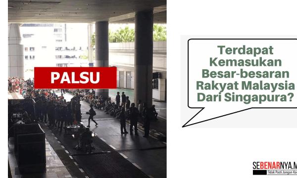 tiada kemasukan besar besaran rakyat malaysia dari singapura