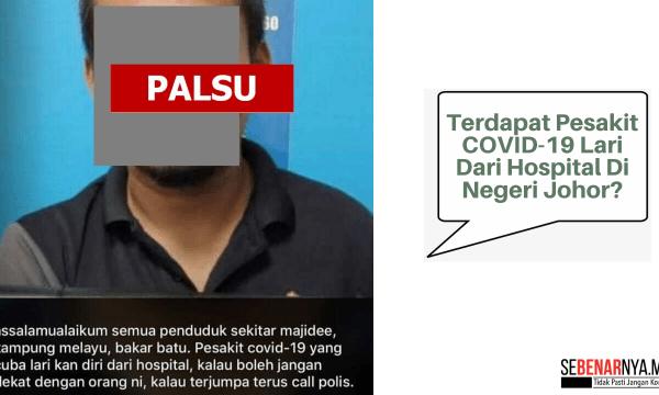 dakwaan pesakit covid 19 lari dari hospital di negeri johor adalah tidak benar
