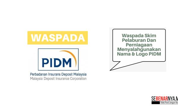waspada skim pelaburan dan perniagaan menyalahgunakan nama logo pidm